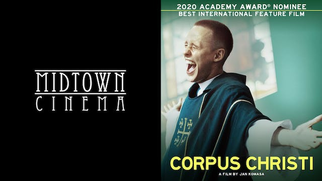 MIDTOWN CINEMA presents CORPUS CHRISTI