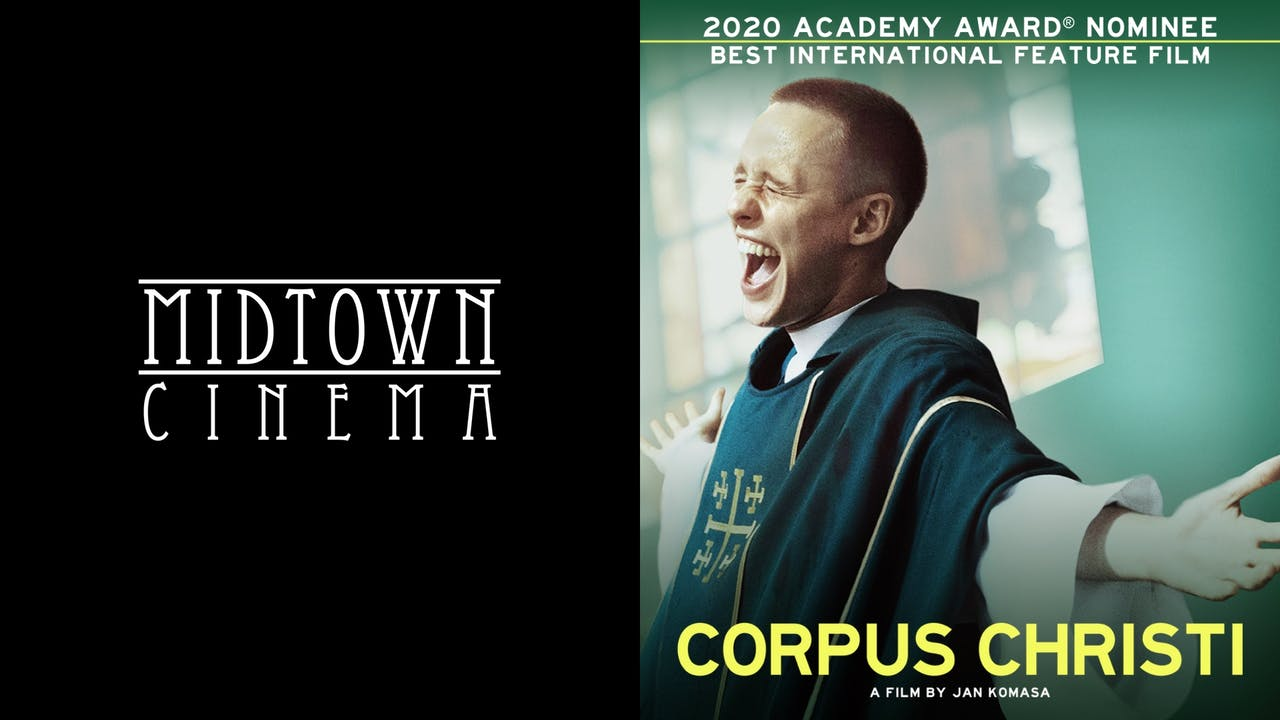 MIDTOWN CINEMA presents CORPUS CHRISTI