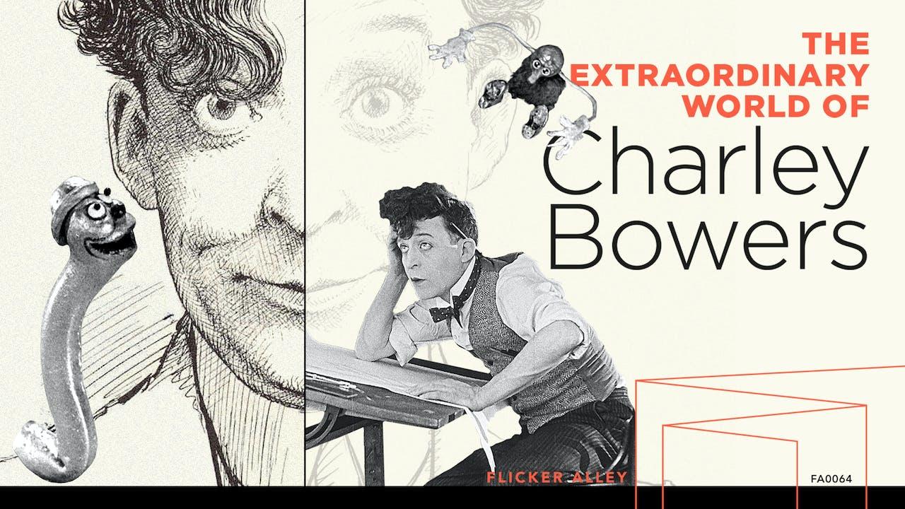 FILM FORUM - EXTRAORDINARY WORLD OF CHARLEY BOWERS