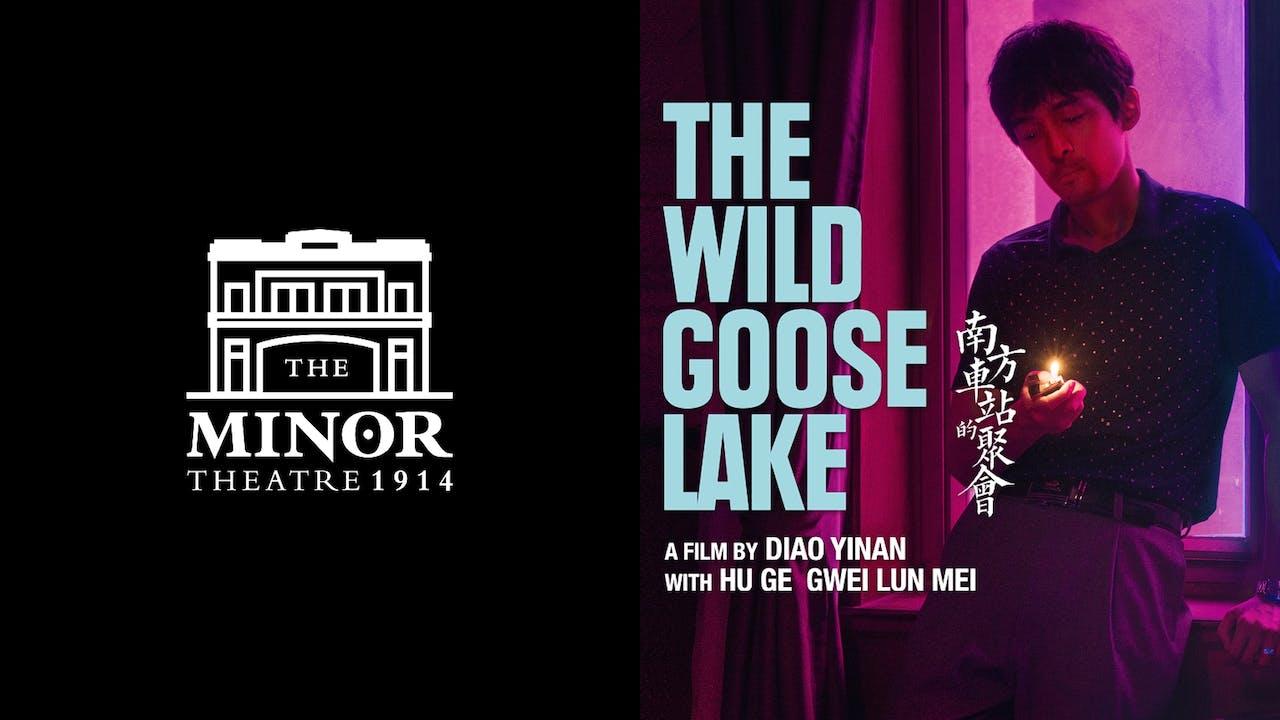 THE MINOR THEATRE presents THE WILD GOOSE LAKE