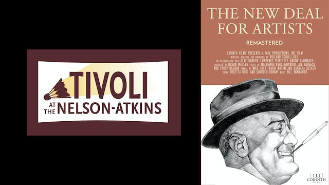 TIVOLI AT THE NELSON ATKINS - NEW DEAL FOR ARTISTS