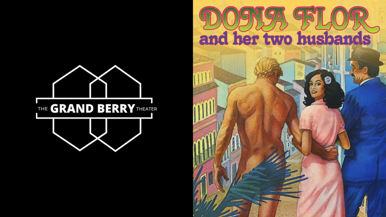 GRAND BERRY THEATER - DONA FLOR & HER TWO HUSBANDS