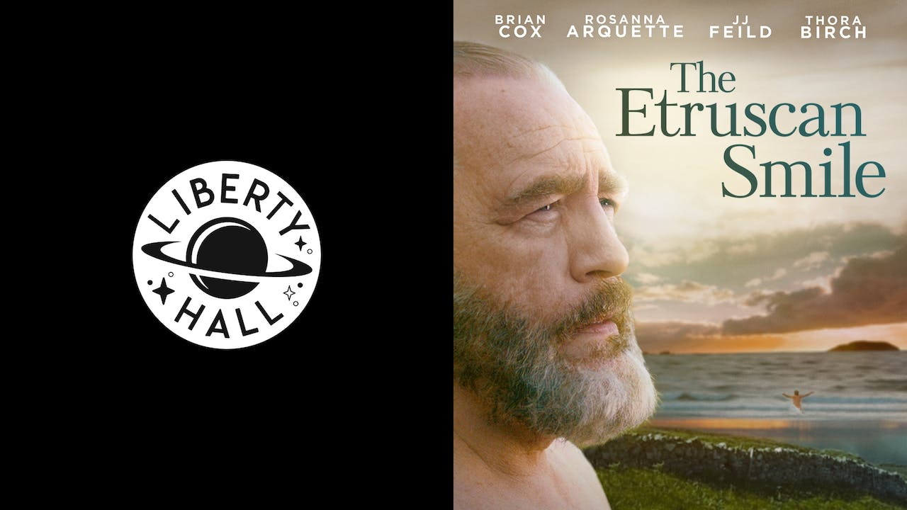 LIBERTY HALL CINEMA presents THE ETRUSCAN SMILE