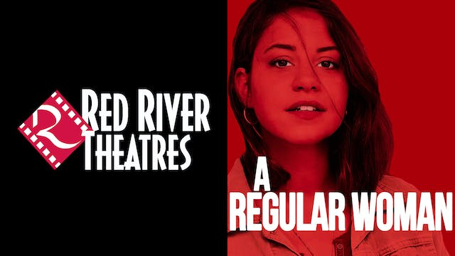 RED RIVER THEATERS present A REGULAR WOMAN