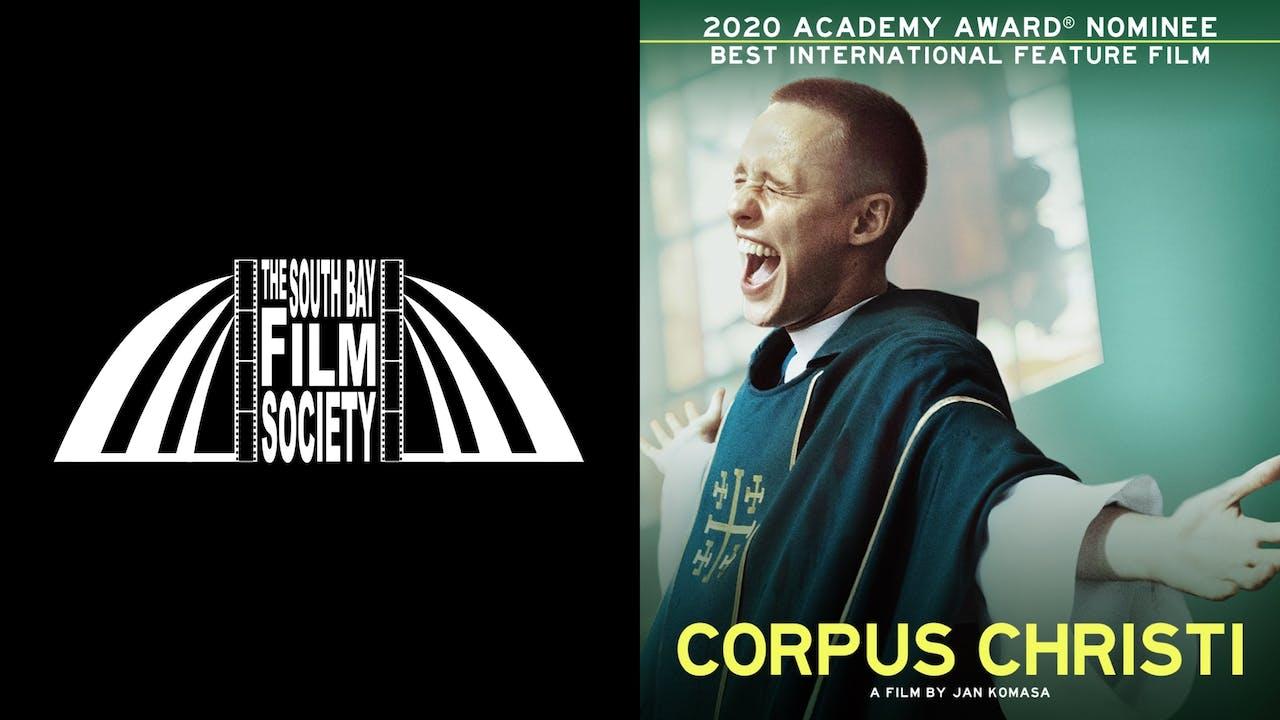 THE SOUTH BAY FILM SOCIETY presents CORPUS CHRISTI