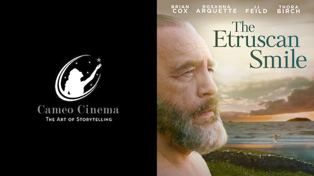 CAMEO CINEMA presents THE ETRUSCAN SMILE