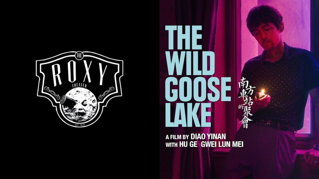THE ROXY THEATER presents THE WILD GOOSE LAKE