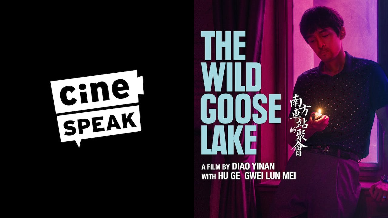 CINESPEAK presents THE WILD GOOSE LAKE