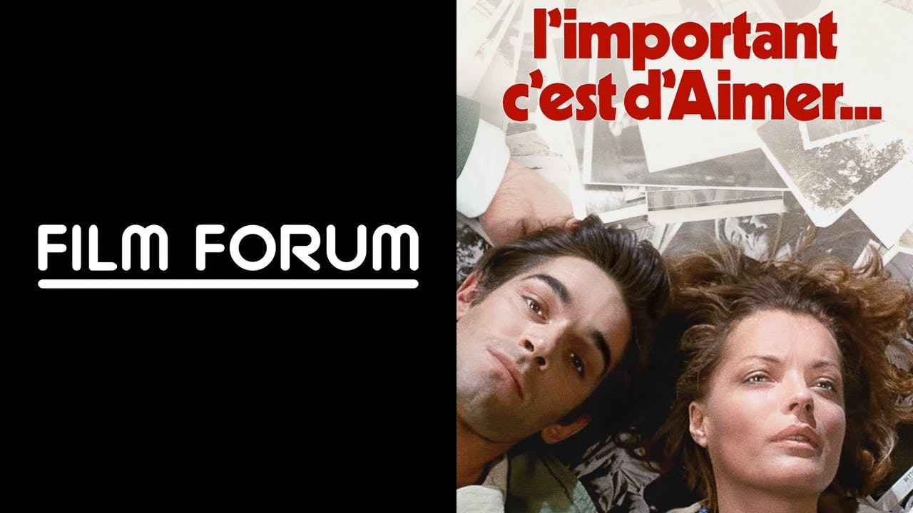 FILM FORUM presents L'IMPORTANT C'EST D'AIMER