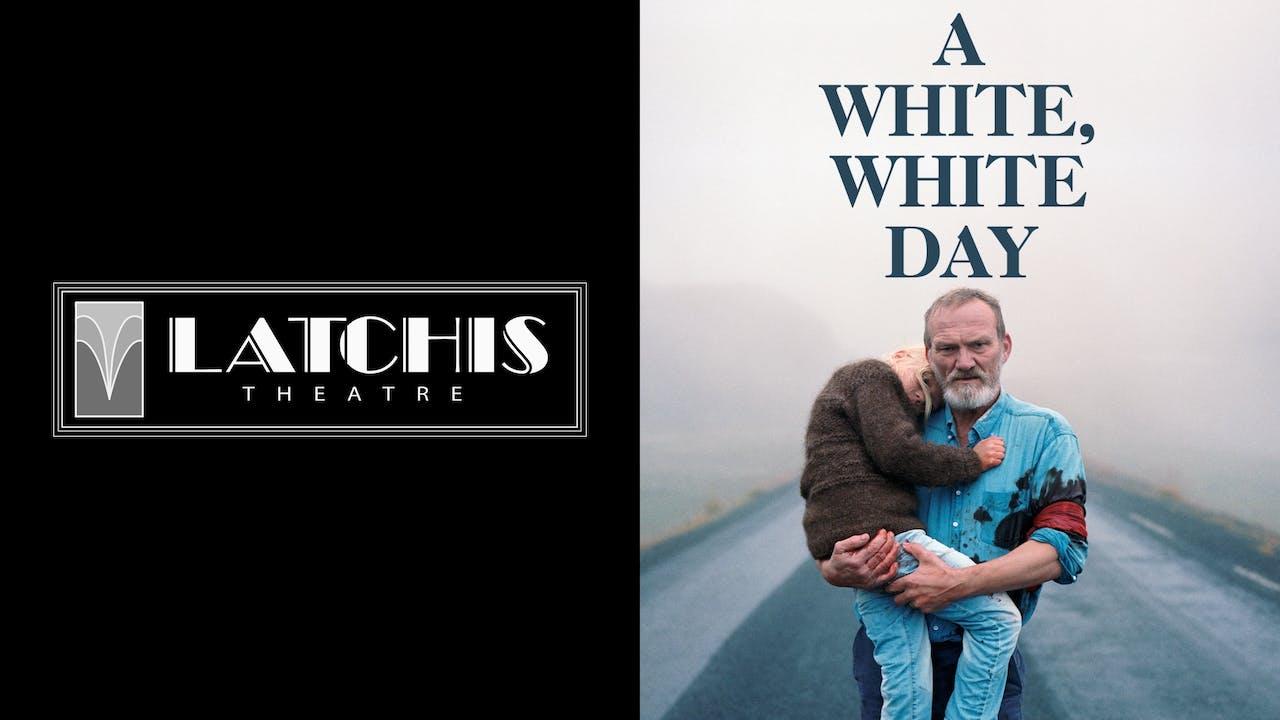 LATCHIS THEATRE presents A WHITE, WHITE DAY