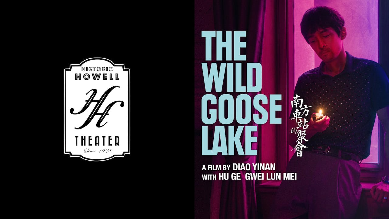 HISTORIC HOWELL THEATER - THE WILD GOOSE LAKE