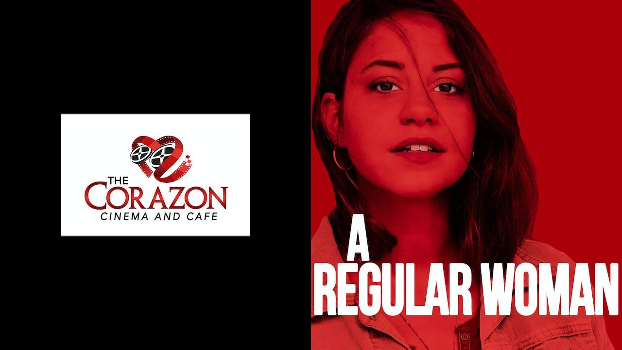 THE CORAZON CINEMA presents A REGULAR WOMAN