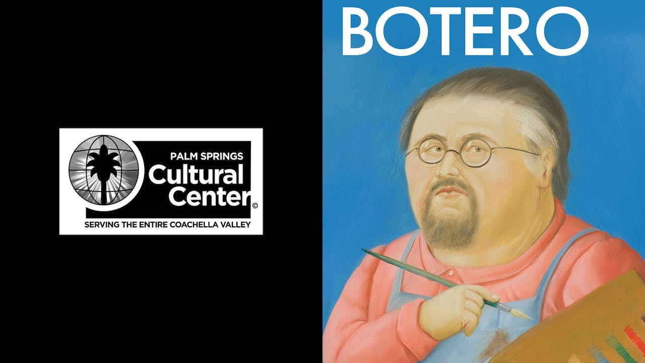 PALM SPRINGS CULTURAL CENTER presents BOTERO