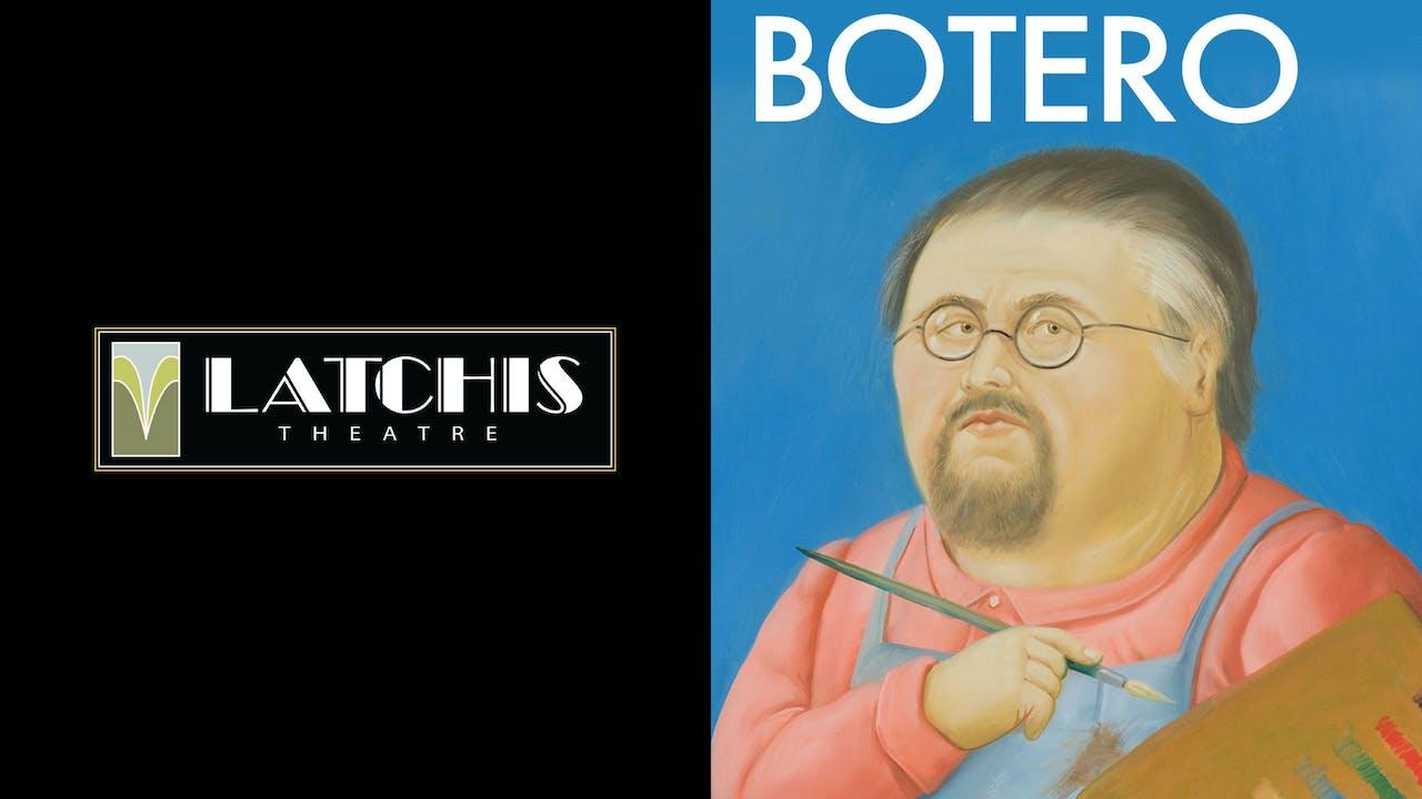 LATCHIS THEATRE presents BOTERO