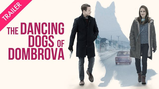 The Dancing Dogs of Dombrova - Coming...