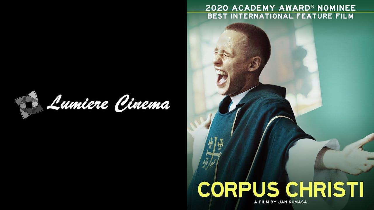 LUMIERE CINEMA presents CORPUS CHRISTI