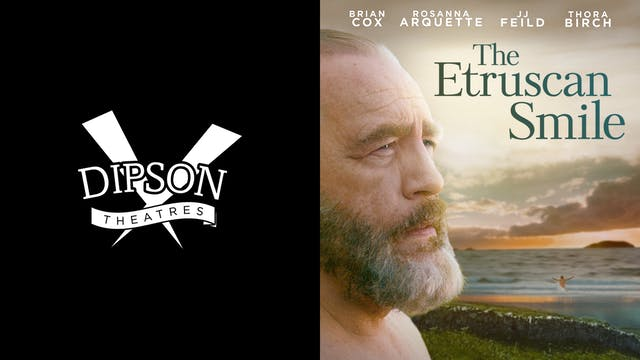 DIPSON THEATRES presents THE ETRUSCAN SMILE