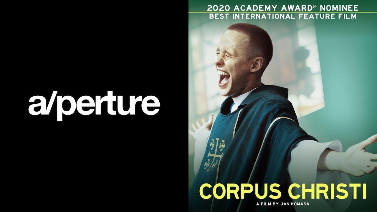 A/PERTURE CINEMA presents CORPUS CHRISTI