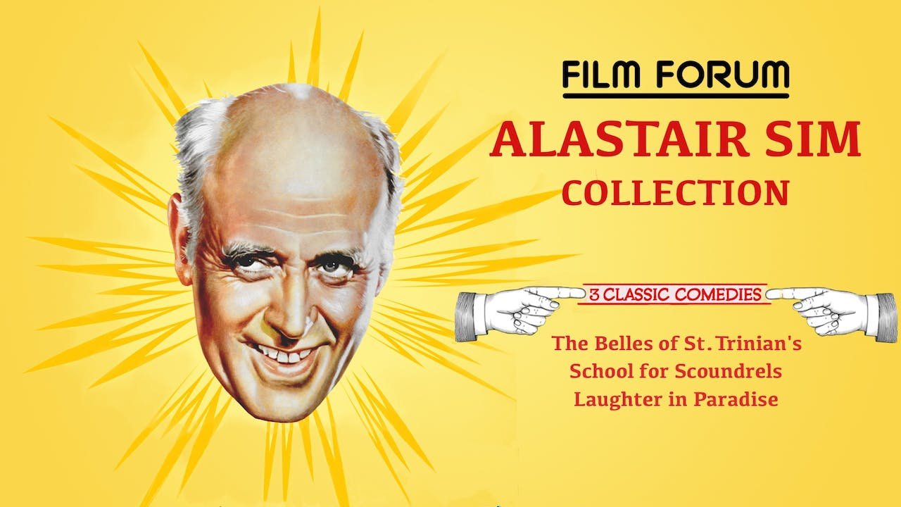 FILM FORUM presents THE ALASTAIR SIM COLLECTION