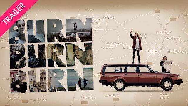 Burn Burn Burn - Trailer
