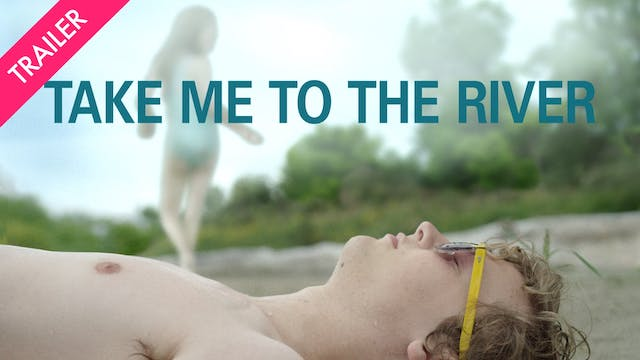 Take Me to the River - Trailer