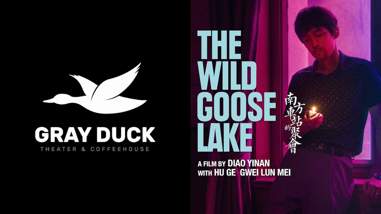 GRAY DUCK THEATER presents THE WILD GOOSE LAKE