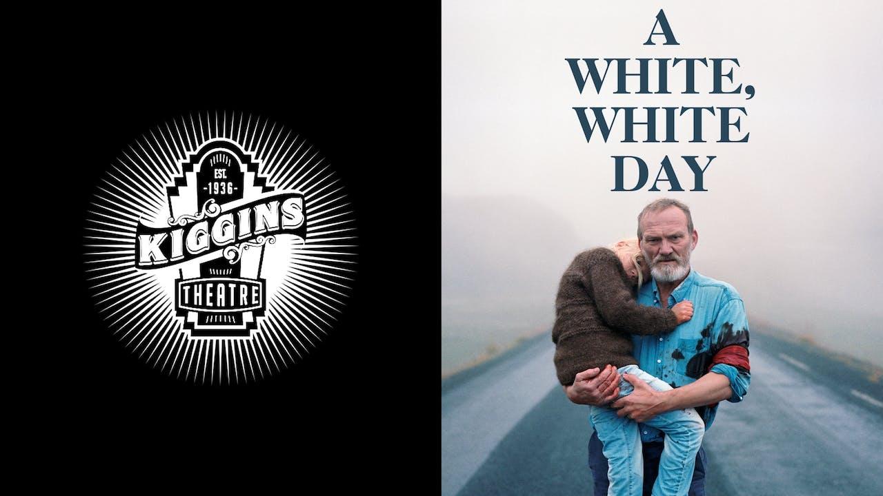 THE KIGGINS THEATRE presents A WHITE, WHITE DAY