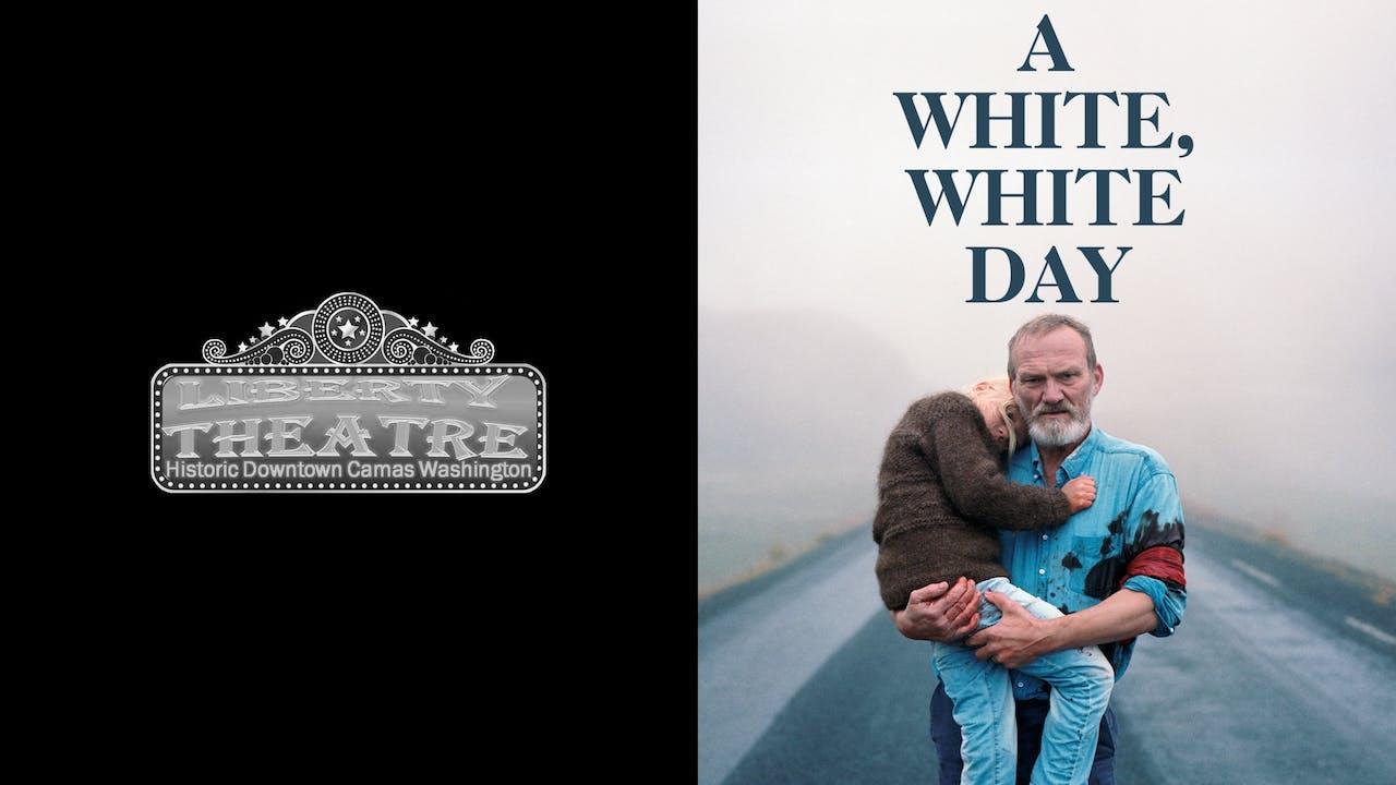 LIBERTY THEATRE presents A WHITE, WHITE DAY
