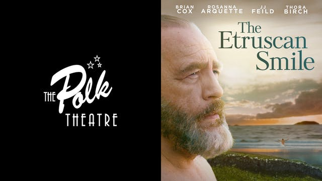 THE POLK THEATRE presents THE ETRUSCAN SMILE