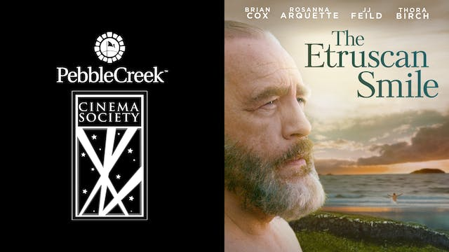 PEBBLECREEK CINEMA SOCIETY - THE ETRUSCAN SMILE