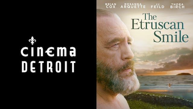 CINEMA DETROIT presents THE ETRUSCAN SMILE