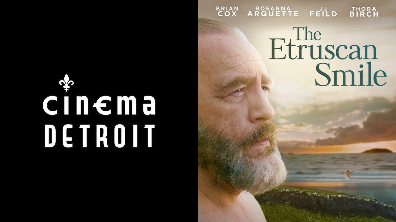 CINEMA DETROIT presents THE ETRUSCAN SMILE