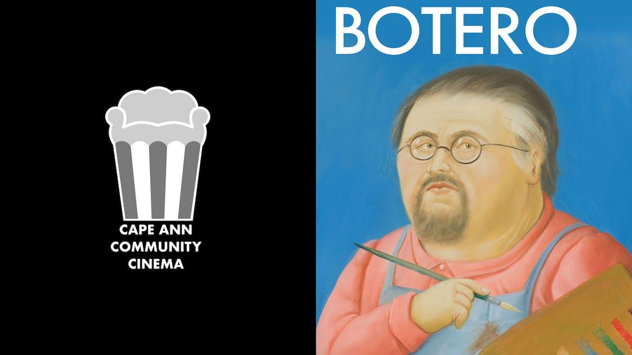 CAPE ANN COMMUNITY CINEMA presents BOTERO