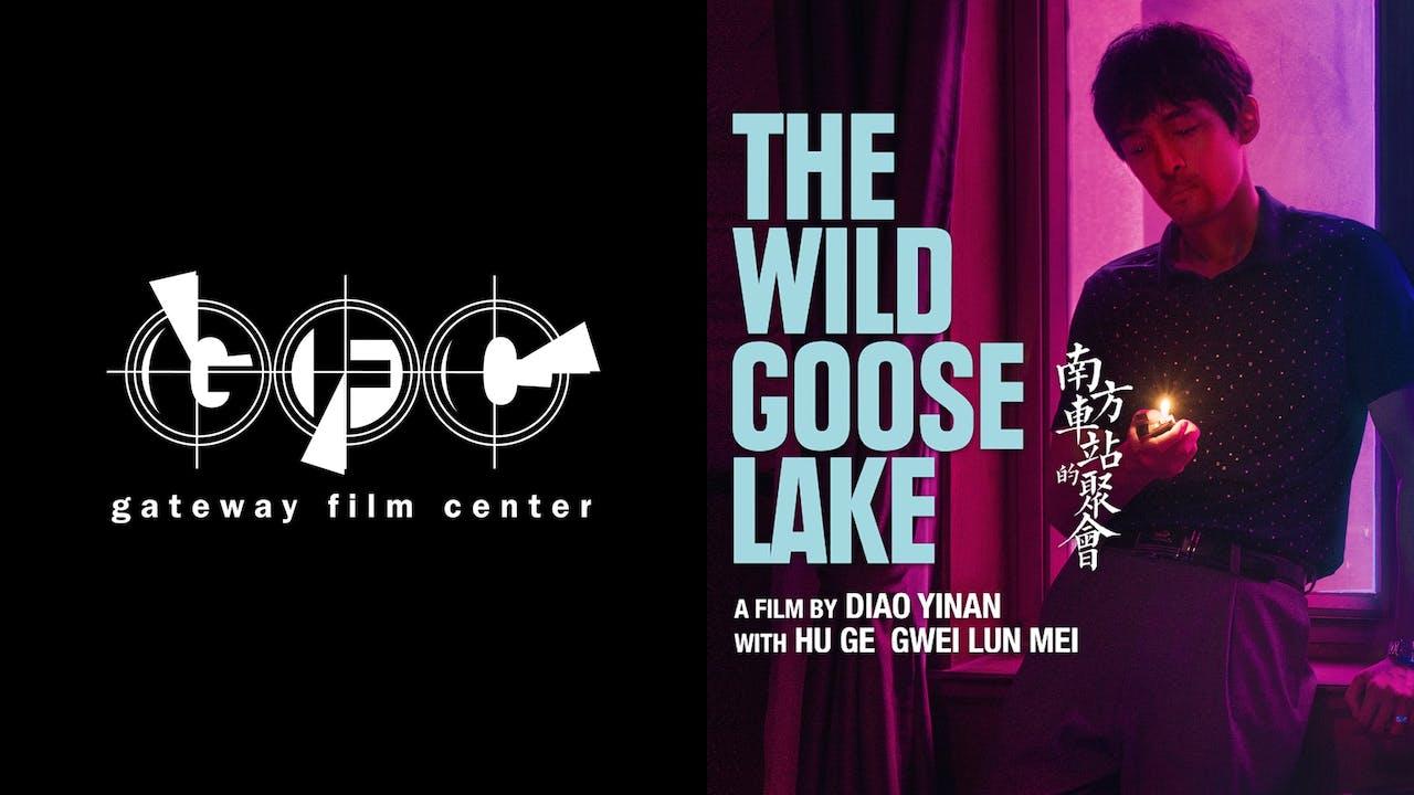GATEWAY FILM CENTER presents THE WILD GOOSE LAKE