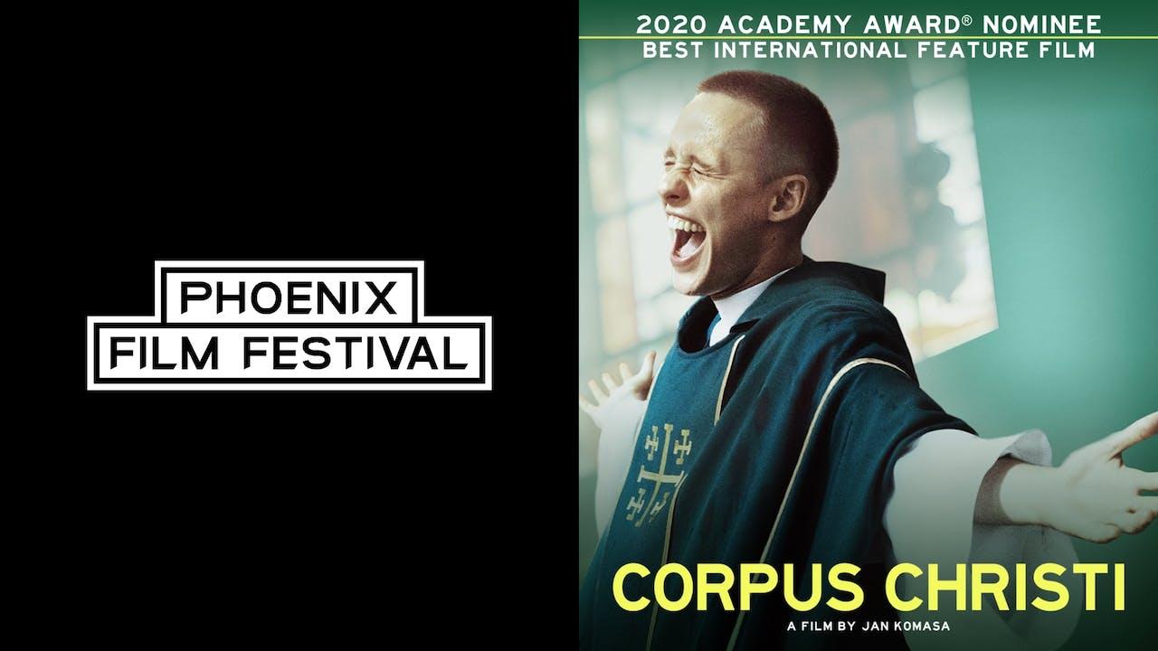 PHOENIX FILM SOCIETY presents CORPUS CHRISTI