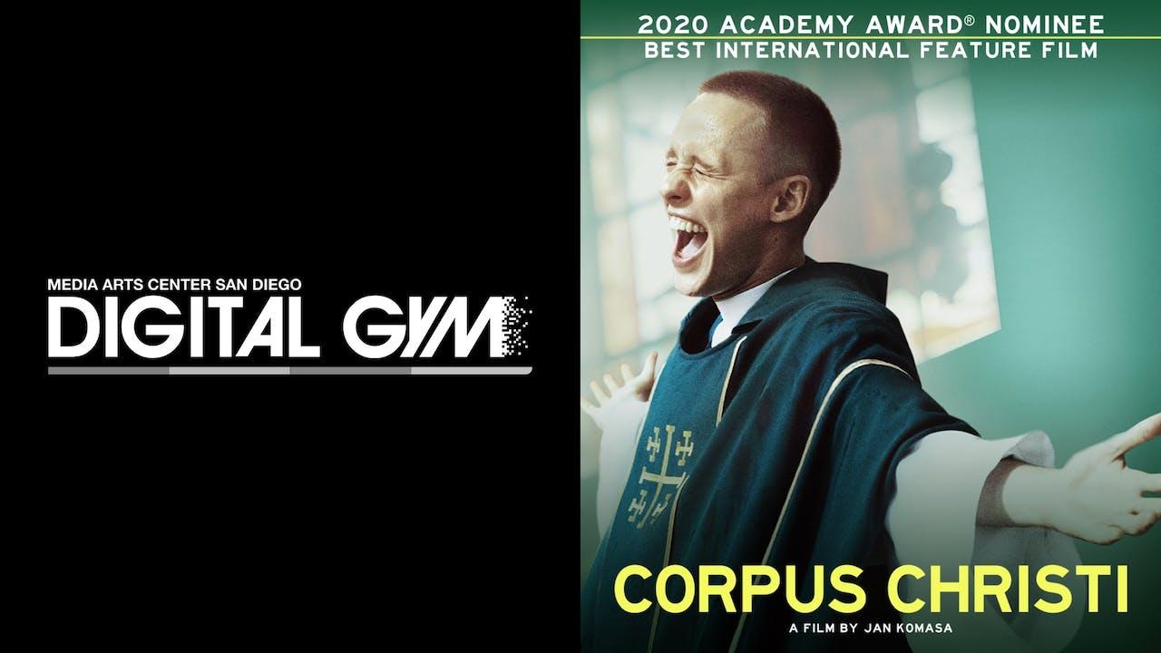 DIGITAL GYM CINEMA presents CORPUS CHRISTI
