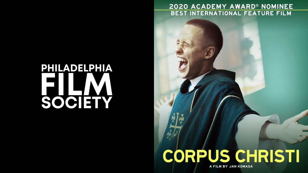 PHILADELPHIA FILM SOCIETY presents CORPUS CHRISTI