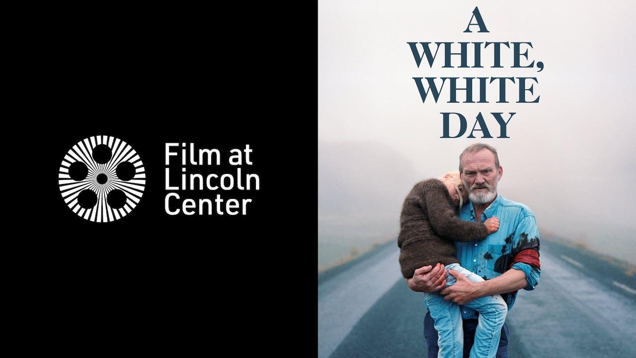 FILM AT LINCOLN CENTER presents A WHITE, WHITE DAY