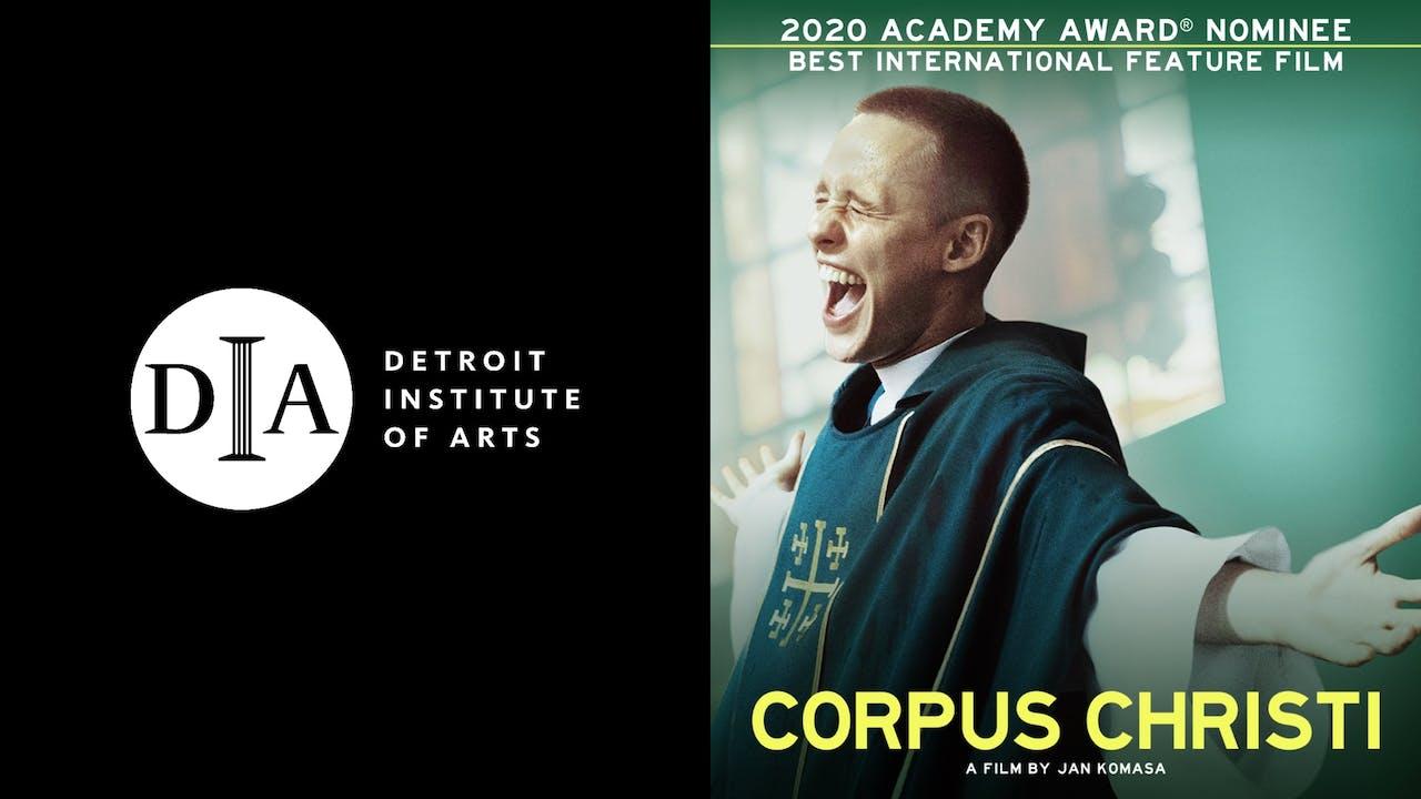 DETROIT INSTITUTE OF ARTS presents CORPUS CHRISTI