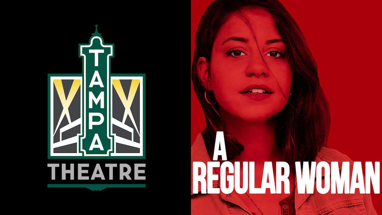 TAMPA THEATRE presents A REGULAR WOMAN
