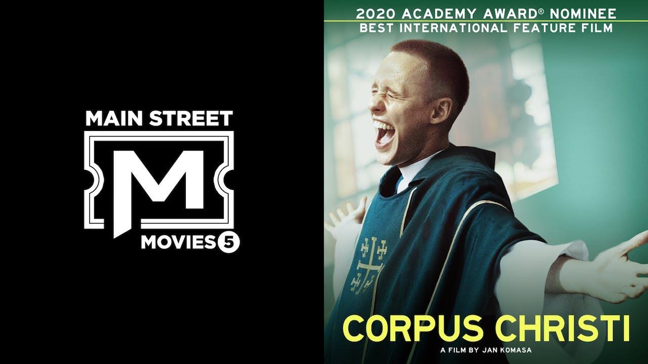 MAIN STREET MOVIES 5 presents CORPUS CHRISTI