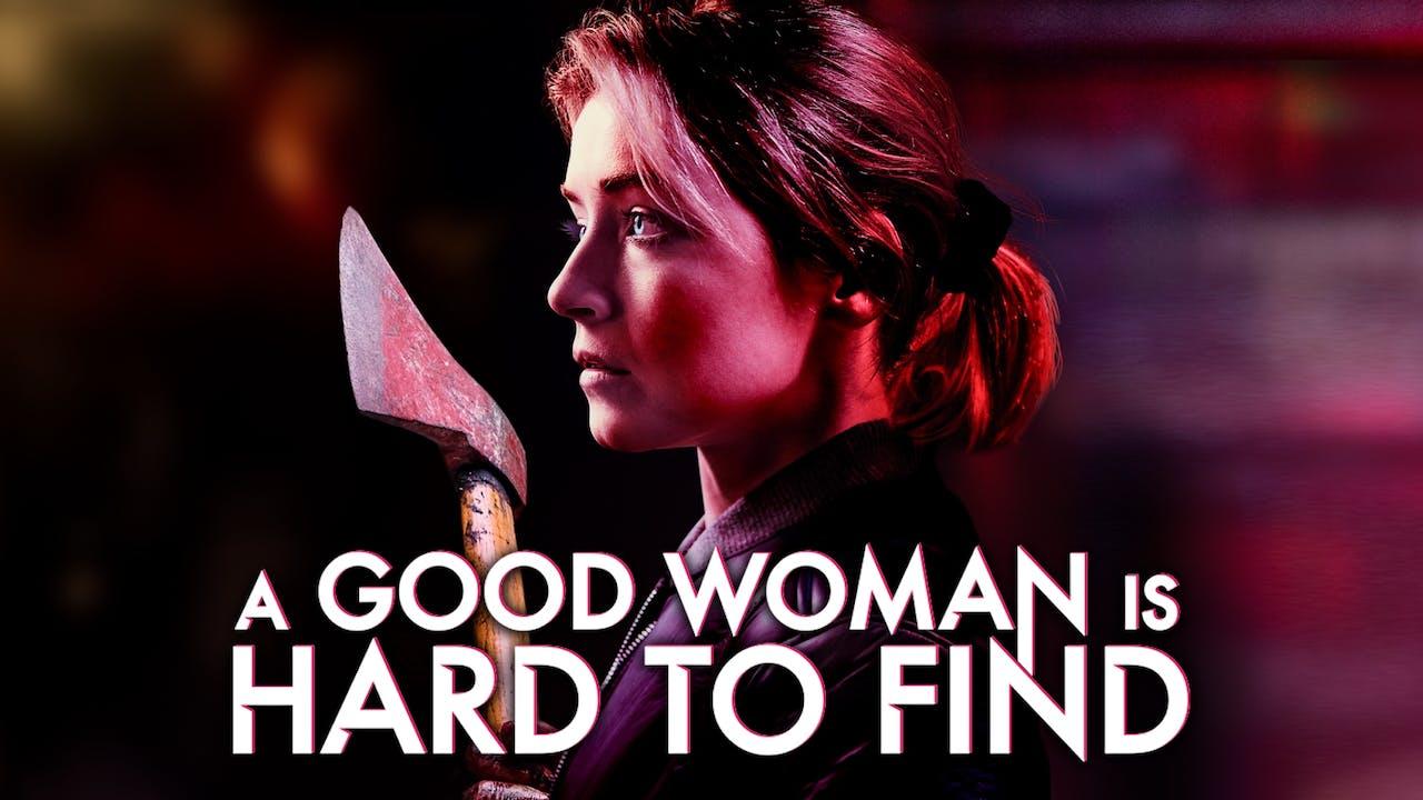 SUDBURY INDIE CINEMA-A GOOD WOMAN IS HARD TO FIND