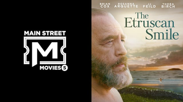 MAIN STREET MOVIES 5 presents THE ETRUSCAN SMILE