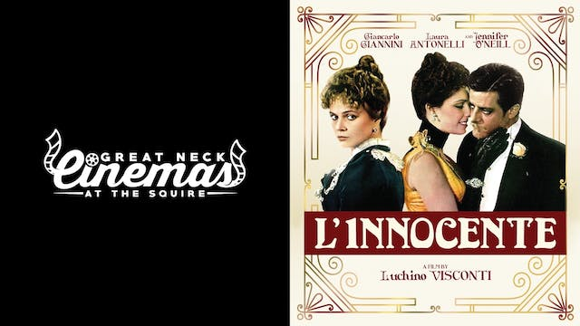 GREAT NECK CINEMAS present L'INNOCENTE