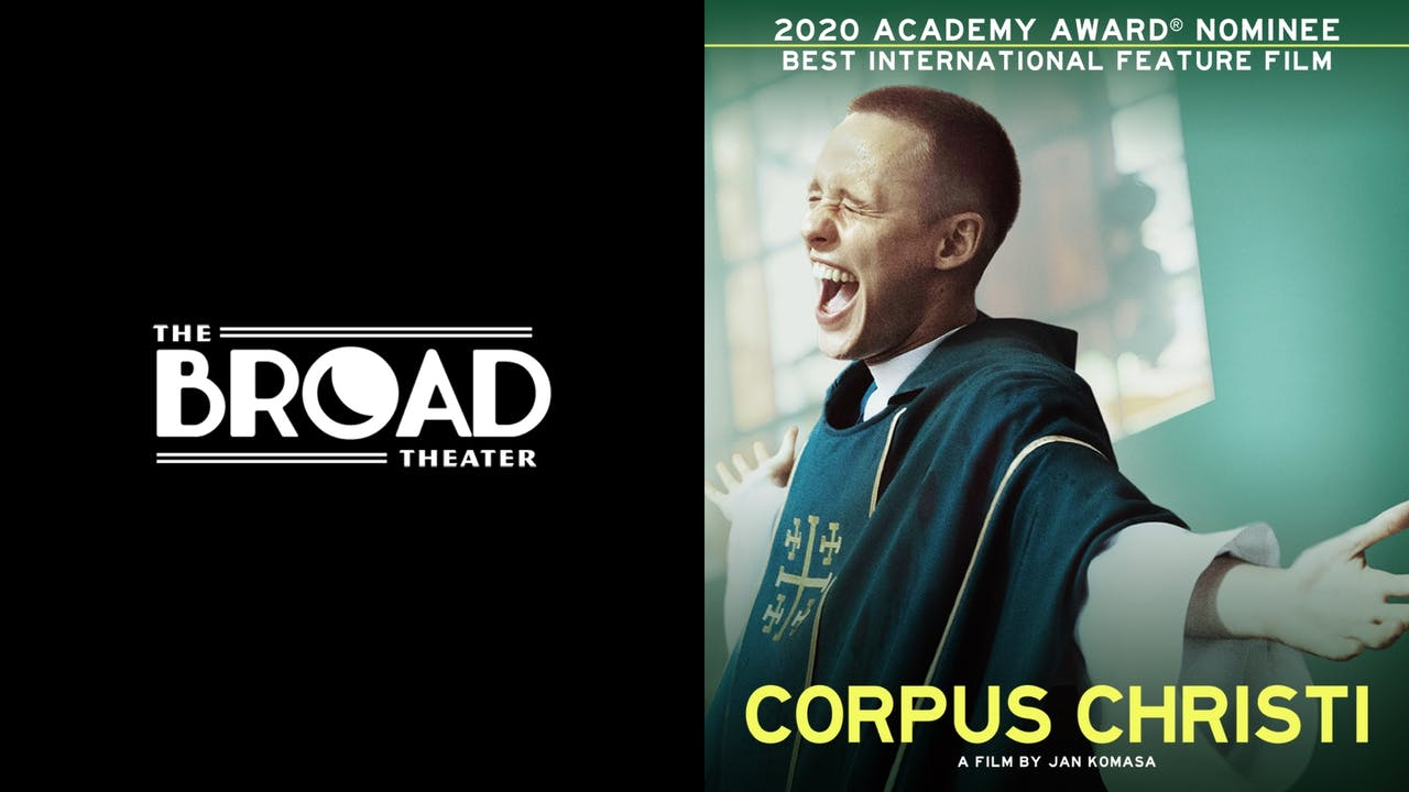 THE BROAD THEATER presents CORPUS CHRISTI