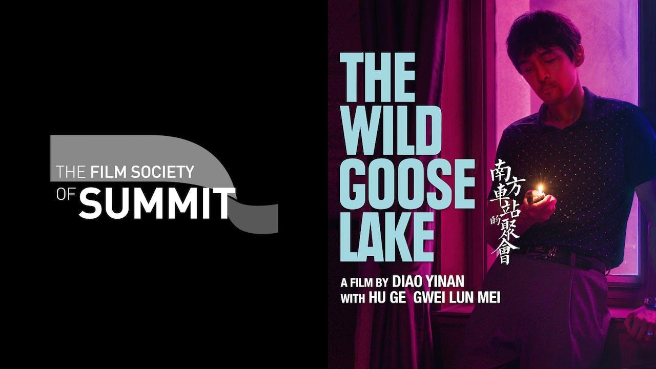 FILM SOCIETY OF SUMMIT - THE WILD GOOSE LAKE