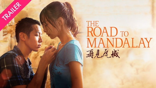 The Road to Mandalay - Trailer