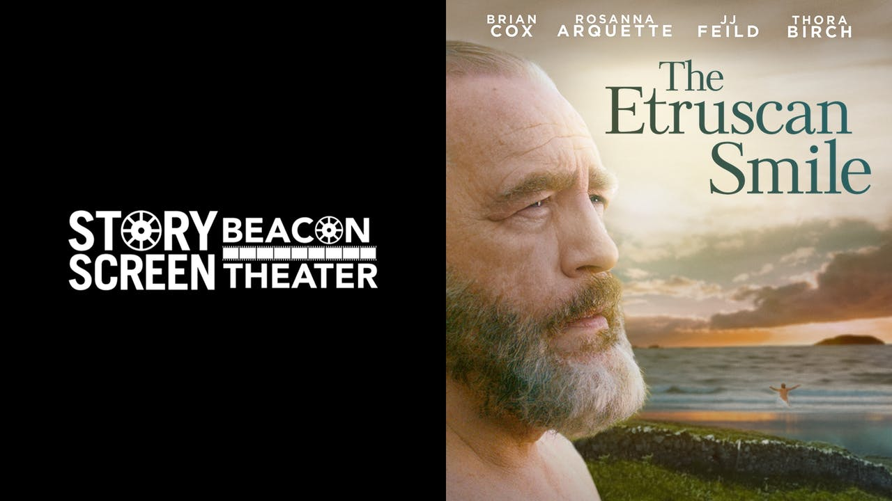 STORY SCREEN BEACON THEATER - THE ETRUSCAN SMILE