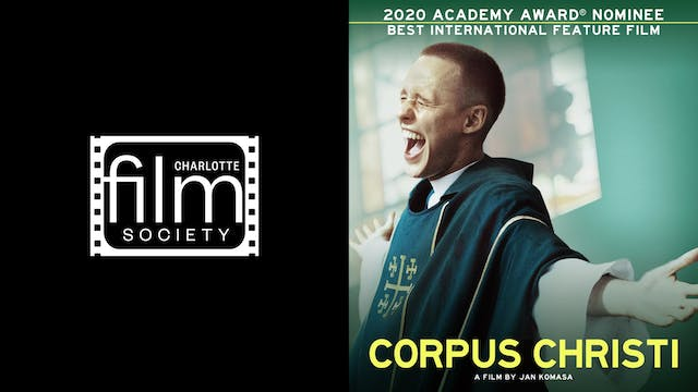 CHARLOTTE FILM SOCIETY presents CORPUS CHRISTI