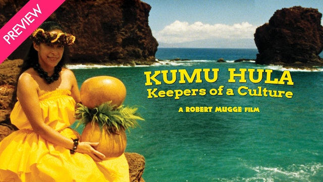 Kumu Hula: Keepers of a Culture - Preview